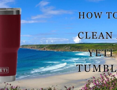 How To Clean Your Yeti Tumbler?
